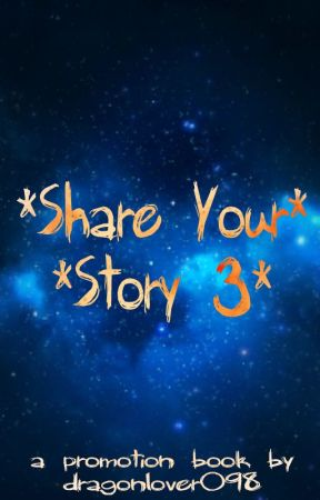 Share Your Story 3 [Requests Open] by dragonlover098