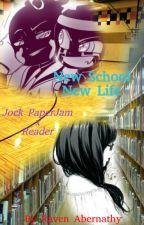 New School New Life (Jock PaperJam x OC reader) by Raven_Abernathy_666