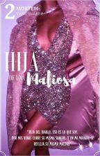 Hija De Una Mafiosa © by Vane_suarez