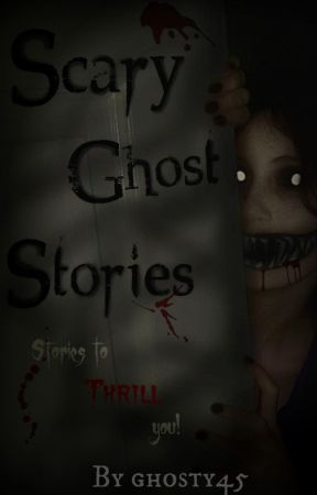 Scary Ghost Stories by ghosty45