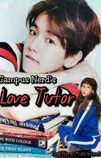 Campus Nerd's Love Tutor by HanaAlecxianne