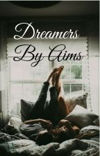 Dreamers by AimmyB