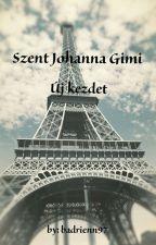 Szent Johanna Gimi - Új kezdet by badrienn97