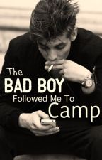 The Bad Boy Followed Me To Camp by caitlinflano