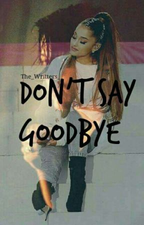 Don't Say Goodbye ||H.S. by _The_Writters_