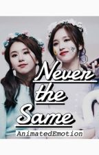 Never the Same [MiChaeng] by AnimatedEmotion