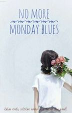 No more monday blues by alanifatiniii_