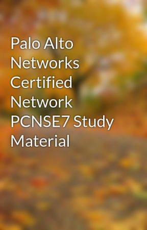 Palo Alto Networks Certified Network PCNSE7 Study Material - Wattpad