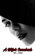 A Wife's Comeback by msjane09