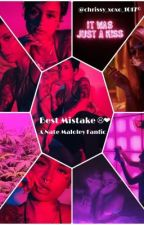 Best Mistake {~A Nate Maloley Fanfic~} by Chrissy_xoxo_1017