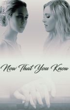 Now That You Know by LSAfor