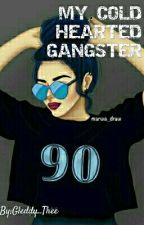 My Cold hearted Gangster by GledMarionDomingo