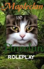 Mapleclan And Pineclan Roleplay {O P E N} by The_Book_Cat