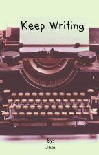 Keep Writing by NovaVal