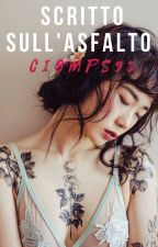 SCRITTO SULL'ASFALTO by Ciomps93