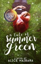 A Tale of Summer Green (A Tale of Magic #1) by Alicehaibara
