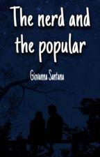 The popular and the nerd by giovannasantana93