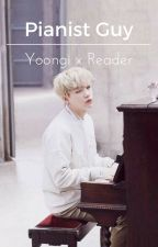 Pianist Guy (Min Yoongi X reader) by lmoon98