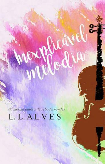 Inexplicável Melodia [degustação - lgbt] by LLALVES