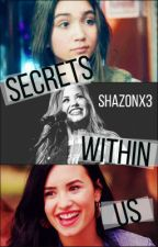 Secrets Within Us [demi lovato] by Shazonx3