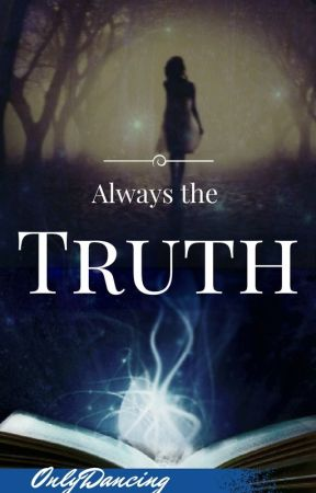 Always the truth by OnlyDancing