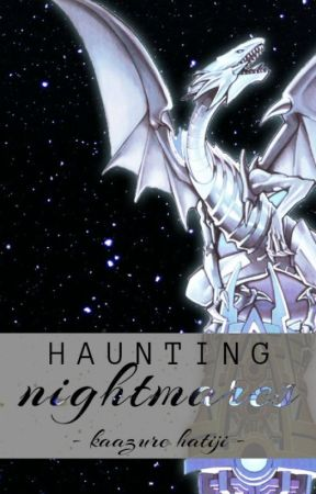 Haunting Nightmares | Seto Kaiba x Reader by kaazure