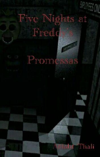 Five Nights at Freddy's: Promessas *Concluído*
