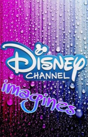 Disney Channel Imagines (REQUESTS CLOSED)