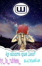 ¿y ahora que leo? || PAUSADA || by _la_rubiaaa_