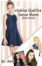 ¿Sabías Qué? De Dance Moms (2do Libro) by -Sarai