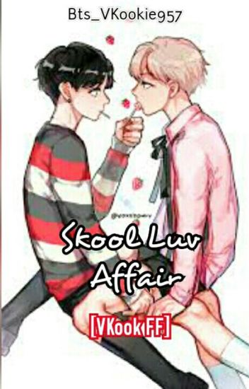 Skool Luv Affair [VKook FF]