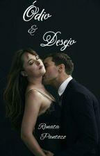 Ódio e Desejo by RenataloveGrey