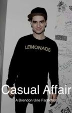 Casual Affair / A Brendon Urie Fanfiction by BrenDONEwithyou_