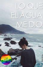 Lo Que El Agua Me Dio by SalomeML