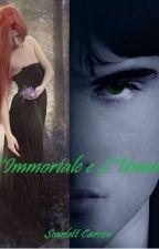 L'Immortale e L'umano by Scarlett_Carson90