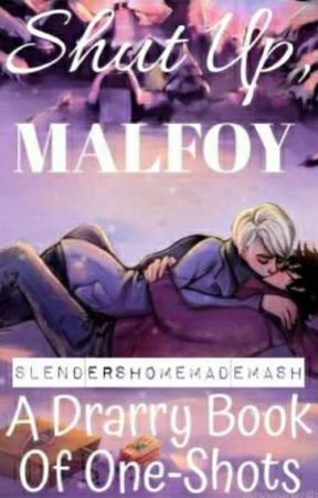 Shut Up, Malfoy - A DRARRY BOOK OF ONE-SHOTS - Kiss Cam