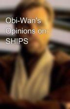Obi-Wan's Opinions on: SHIPS🚤 by _obi-wankenobi_