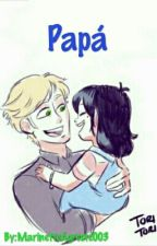Papá. [One-Shot] by Just_FanGirl003