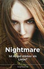 Nightmare-Ist Angst stärker als Liebe? by kopfsache