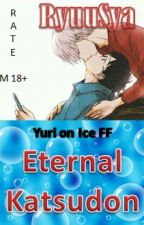Eternal Katsudon (Man x Man) by RyuuSya