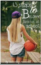 13 Steps To Become Famous At School[✔] by collecting_moments