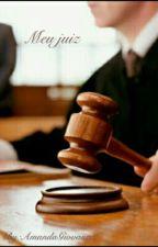 Meu juiz by AmandaGiovana2