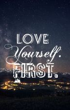 love yourself first. by truealpha03
