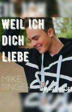 Mike FF ~Because I Love you~ by Hilalsinger