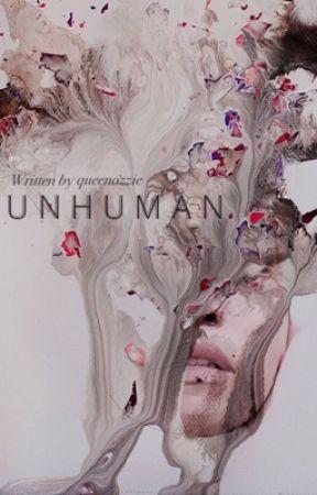 Unhuman ≫ h.s. by QueenOzzie