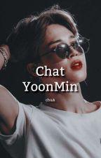 Chat ( ͡ ͡° ͜ ʖ ͡ ͡°) || YoonMin || TERMINADA  by IsxbellxMxn