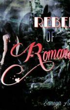 Rebel Of Romeniya ( ON HOLD) by Love_saniya_shines