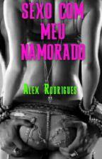 SEXO COM MEU NAMORADO by Alex020993