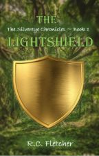The Silvereye Chronicles: The Lightshield by RCFletcher
