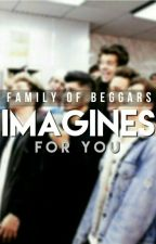 Imagines For You by FAMILY_OF_BEGGARS